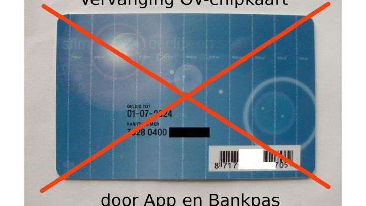 Vervanging OV-Chipkaart door App en Bankpas