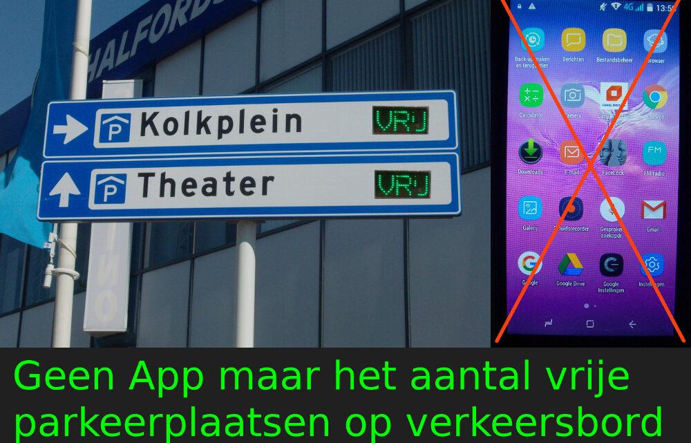 Geen App maar het aantal vrije parkeerplaatsen op verkeersbord