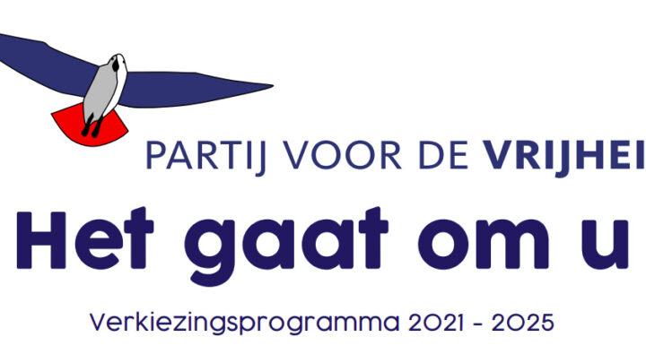 PVV Verkiezingsprogramma 2021-2025. Het gaat om u. Deel 2 – Uw Nederland